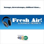 Fresh Air! Lounge Series